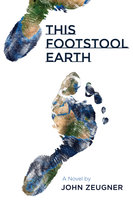 This Footstool Earth - John Zeugner