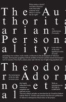 The Authoritarian Personality - Theodor Adorno, Else Frenkel-Brunswik