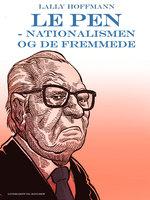 Le Pen - nationalismen og de fremmede - Lally Hoffmann
