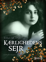 Kærlighedens sejr - bind 2 - Ethel M. Dell