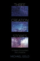 Three Creation Stories - Michael Gold