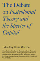 The Debate on Postcolonial Theory and the Specter of Capital - Rosie Warren