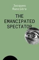 The Emancipated Spectator - Jacques Rancière