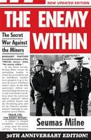 The Enemy Within - Seumas Milne