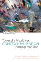 Toward a Healthier Contextualization among Muslims - Wonjoo Hwang