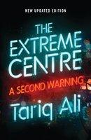 The Extreme Centre - Tariq Ali