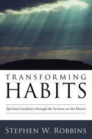 Transforming Habits - Stephen W. Robbins