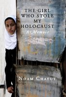 The Girl Who Stole My Holocaust - Noam Chayut