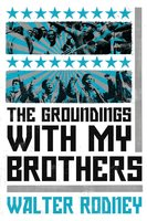 The Groundings With My Brothers - Walter Rodney