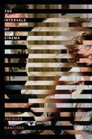 The Intervals of Cinema - Jacques Rancière