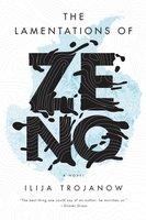 The Lamentations of Zeno - Ilija Trojanow
