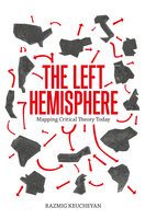 The Left Hemisphere - Razmig Keucheyan