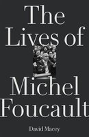 The Lives of Michel Foucault - David Macey