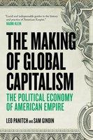 The Making of Global Capitalism - Leo Panitch, Sam Gindin