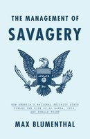 The Management of Savagery - Max Blumenthal
