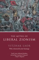 The Myths of Liberal Zionism - Yitzhak Laor