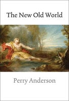 The New Old World - Perry Anderson