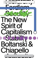 The New Spirit of Capitalism - Ève Chiapello