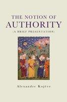 The Notion of Authority - Alexandre Kojève