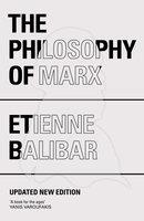 The Philosophy of Marx - Etienne Balibar