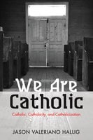 We Are Catholic - Jason Valeriano Hallig