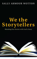 We the Storytellers - Sally Armour Wotton