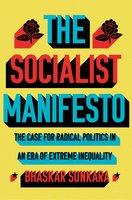 The Socialist Manifesto - Bhaskar Sunkara