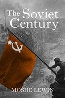 The Soviet Century - Moshe Lewin