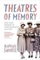 Theatres of Memory - Raphael Samuel