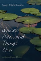 Where Drowned Things Live - Susan Thistlethwaite
