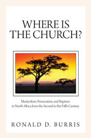 Where Is the Church? - Ronald D. Burris