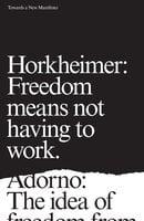 Towards a New Manifesto - Theodor Adorno, Max Horkheimer