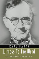 Witness to the Word - Karl Barth