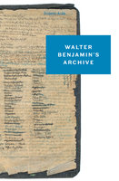 Walter Benjamin's Archive - Walter Benjamin