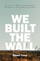 We Built the Wall - Eileen Truax