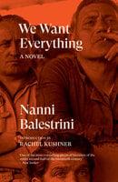 We Want Everything - Nanni Balestrini