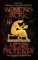 Women's Work, Men's Property - Stephanie Coontz