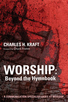 Worship: Beyond the Hymnbook - Charles H. Kraft