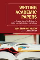 Writing Academic Papers - Elia Shabani Mligo