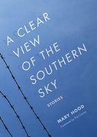 A Clear View of the Southern Sky - Mary Hood