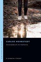 Escondida en mi memoria - Carlos Mehrstedt
