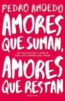 Amores que suman, amores que restan - Pedro Amoedo