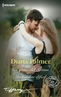 Un hombre audaz - Un hombre difícil - Diana Palmer
