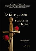 La bruja del amor y el yonki del dinero - Mónica Nita