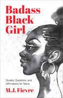 Badass Black Girl - M.J. Fievre