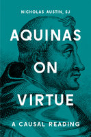 Aquinas on Virtue - Nicholas Austin