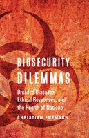 Biosecurity Dilemmas - Christian Enemark