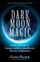 Dark Moon Magic - Cerridwen Greenleaf