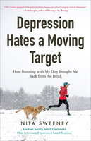 Depression Hates a Moving Target - Nita Sweeney