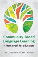 Community-Based Language Learning - Joan Clifford, Deborah S. Reisinger